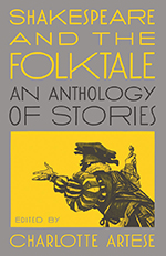 Book jacket of Shakespeare and the Folktale, by Charlotte Artese